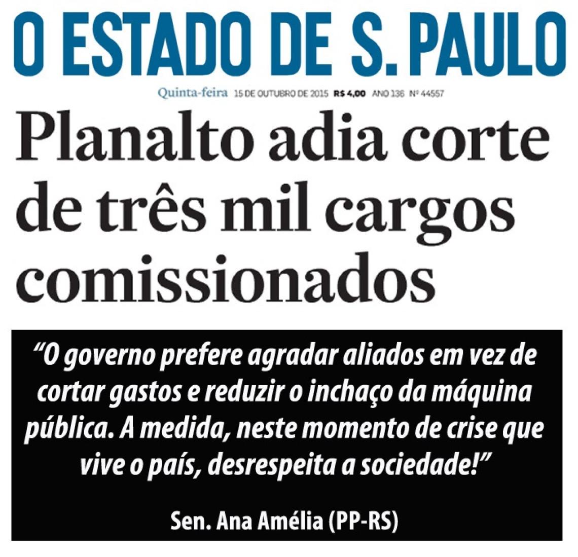 """""""Governo prefere agradar aliados em vez de cortar gastos"""", critica Ana Amélia"""