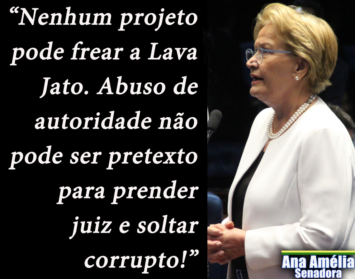 """Nenhum projeto pode frear a Lava Jato"", diz Ana Amélia"