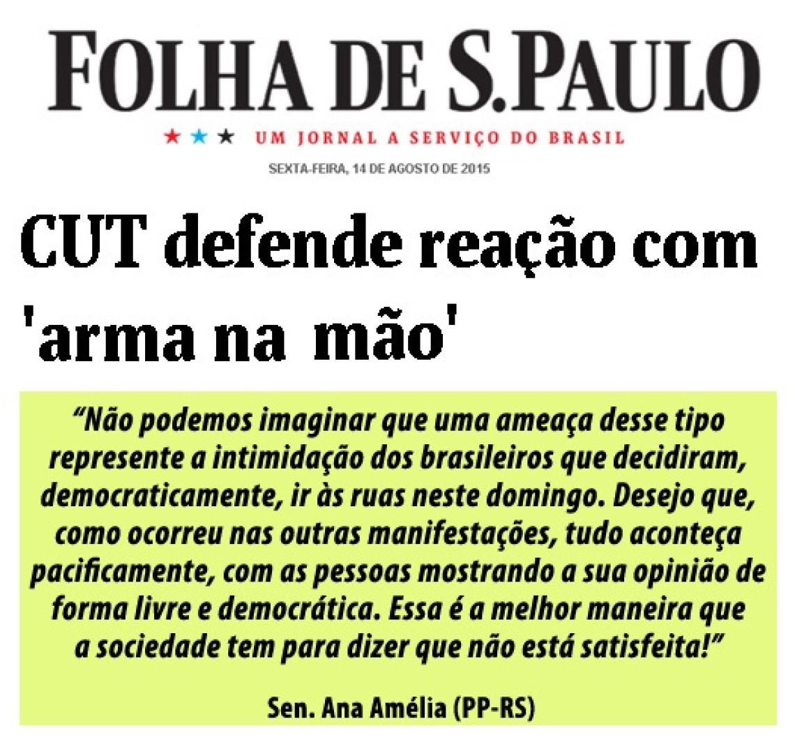 Declaração de presidente da CUT foi 'totalmente inoportuna', diz Ana Amélia