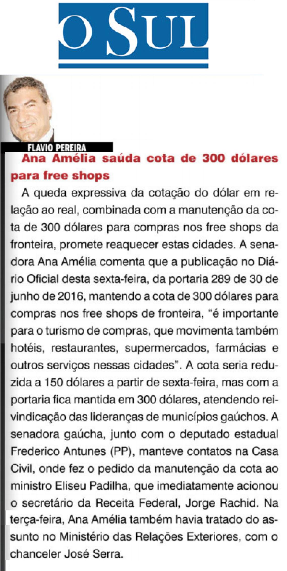 O Sul: Flavio Pereira - Ana Amélia saúda cota de 300 dólares para free shops