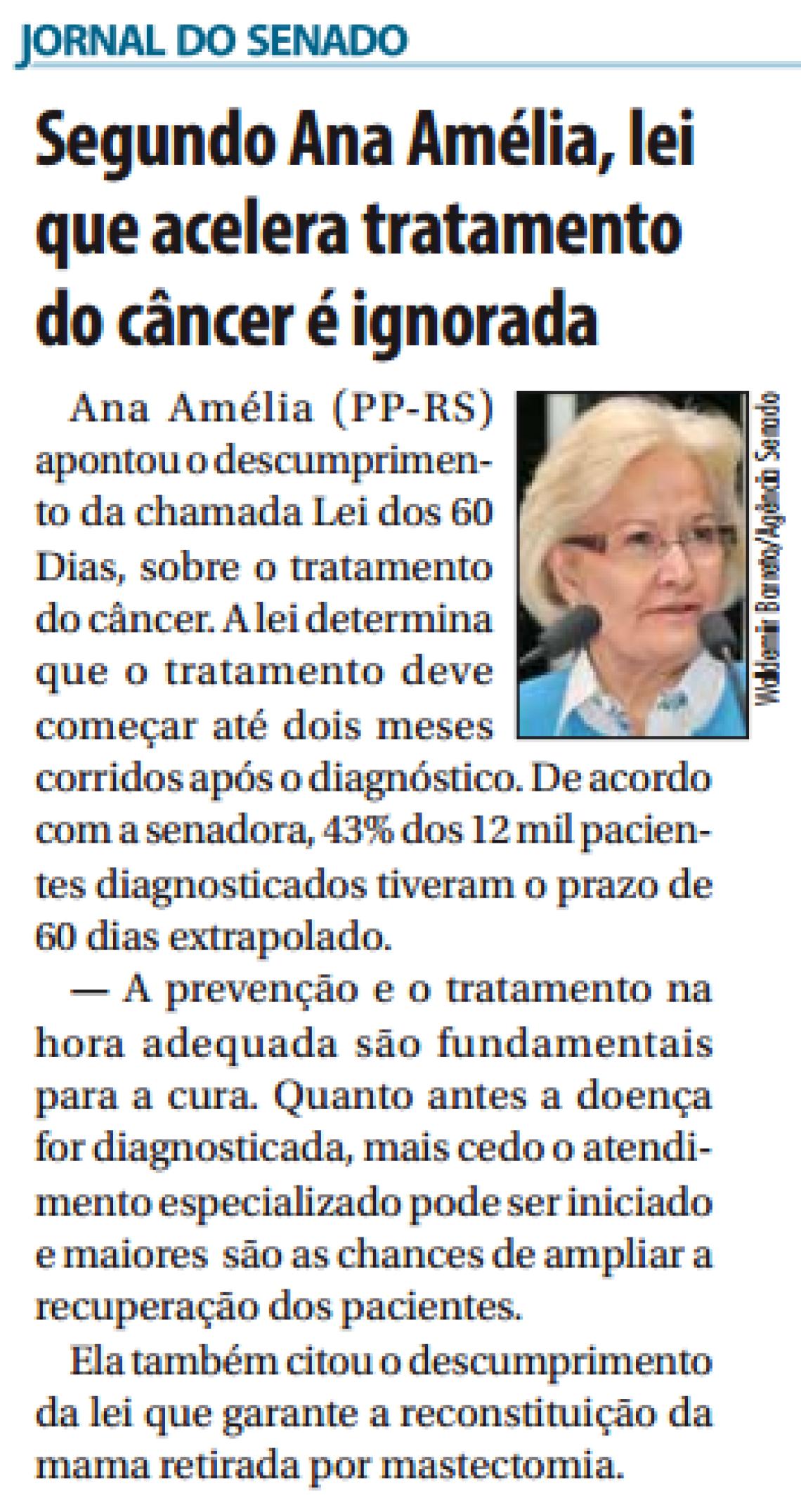 Jornal do Senado: Segundo Ana Amélia, lei que acelera tratamento do câncer é ignorada