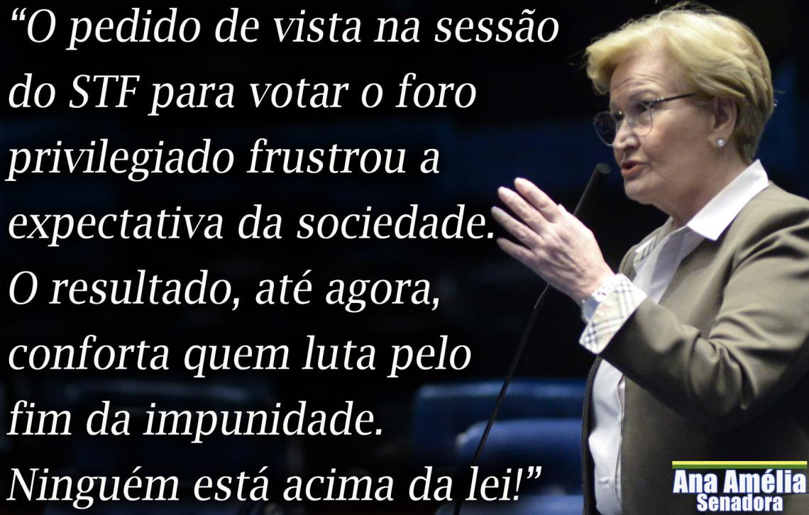 """""""Pedido de vista na sessão do STF para votar foro privilegiado frustrou expectativa da sociedade"""", diz Ana Amélia"""