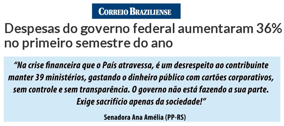 Ana Amélia critica aumento de gastos da Presidência e diz que governo precisa fazer o dever de casa