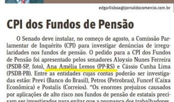Jornal do Comércio: Edgar Lisboa - CPI dos Fundos de Pensão