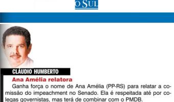 O Sul: Cláudio Humberto - Ana Amélia relatora