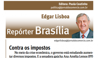 Jornal do Comércio: Edgar Lisboa - Contra os impostos