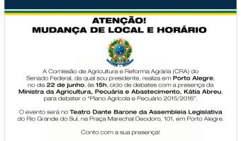 Atenção! Mudança de local e horário da audiência, segunda-feira, em Porto Alegre, com a ministra da Agricultura, Kátia Abreu